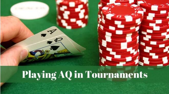 【PokerStars】想在比赛中打好AQ,要考虑哪些因素